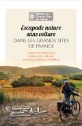 ESCAPADE NATURE SANS VOITURE DANS LES GRANDS SITES DE FRANCE