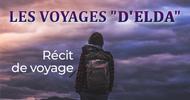 """RÉCIT DE VOYAGE """"LES VOYAGES D'ELDA"""""""