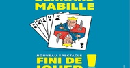 "18TH ANNUAL COMEDY FESTIVAL: BERNARD MABILLE: ""FINI DE JOUER !"" (GAME TIME IS OVER!)"