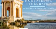 MONTPELLIER LÉGENDAIRE, VISITE CONTÉE À GÉOMÉTRIE VARIABLE