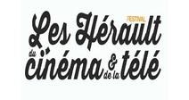 """16EME ÉDITION DU FESTIVAL LES """"HÉRAULT"""" DU CINÉMA ET DE LA TÉLÉ"""