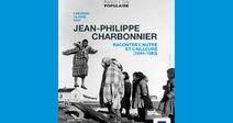 EXPOSITION JEAN-PHILIPPE CHARBONNIER. RACONTER L'AUTRE ET L'AILLEURS