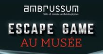 ESCAPE GAME À AMBRUSSUM