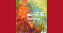 EXPOSITION COLETTE RICHARME, OU LA CONVERSATION DES COULEURS